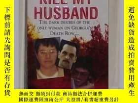 二手書博民逛書店《罕見First We ll Kill My Husband