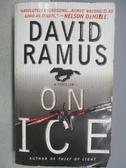 【書寶二手書T8/原文小說_MPF】On Ice_David Ramus