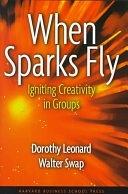 二手書博民逛書店《When Sparks Fly: Igniting Creativity in Groups》 R2Y ISBN:0875848656