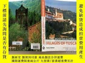 二手書博民逛書店The罕見Most Beautiful Villages of Tuscany 托斯卡納最美麗的村莊Y2320