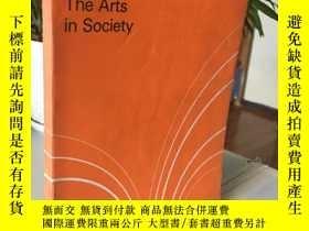 二手書博民逛書店*罕見The Arts in Society(英文版)社會中的藝術Y310521