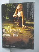 【書寶二手書T8/翻譯小說_KPP】時間是一條河_謝雅文, 瑪麗愛麗絲