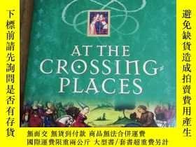 二手書博民逛書店At罕見the Crossing-Places (Arthur)