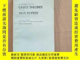 二手書博民逛書店GAUGE罕見THEORIES AND THE NEW PHYSICS 規範理論導論和《新物理學》Y110