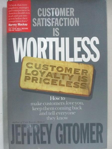 【書寶二手書T1/行銷_I48】Customer Satisfaction Is Worthless, Customer Loyalty Is…
