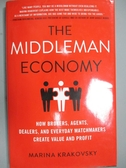 【書寶二手書T6/歷史_KLX】The Middleman Economy: How Brokers, Agents,