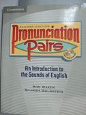 【書寶二手書T9/語言學習_YDN】Pronunciation Pairs Student s Book_Ann Bak