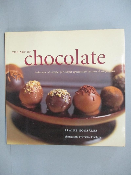 【書寶二手書T6/餐飲_ZBM】The Art of Chocolate: Techniques & Recipes f
