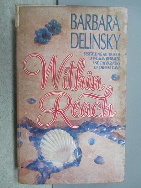 【書寶二手書T7/原文小說_FSB】Within Reach_Barbara Delinsky