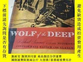 二手書博民逛書店Wolf罕見of the Deep: Raphael Semmes and the Notorious Confe