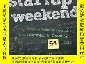 二手書博民逛書店Startup罕見Weekend: How to Take a Company From Concept to C