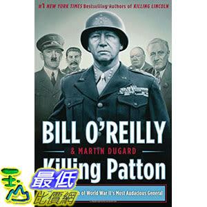 [104美國直購] 美國暢銷書排行榜 Killing Patton: The Strange Death of World War II s Most Audacious General Hardcover