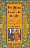 二手書博民逛書店《Politics of the Female Body: Po
