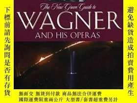 二手書博民逛書店The罕見New Grove Guide To Wagner And His Operas (new Grove