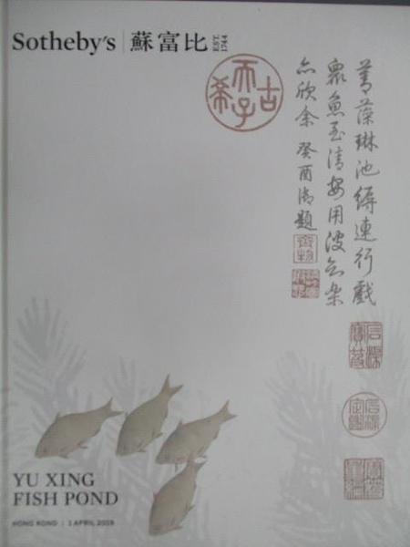 【書寶二手書T9/收藏_JPT】Sotheby s_Yu Xing-Fish Pond_2019/4/1