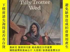 二手書博民逛書店英文原版罕見Tilly Trotter Wed by Cathe
