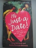 【書寶二手書T4/原文書_BJF】It's Just A Date_Greg Behrendt and Amiira Ruotola-Behrendt