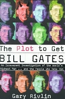 二手書 The Plot to Get Bill Gates: An Irreverent Investigation of the World s Richest Man-- and the Pe R2Y 0812930061