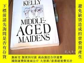 二手書博民逛書店MIDDLE-AGED罕見MAIDENS【英文原版】Y15641