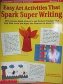 【書寶二手書T5/兒童文學_XBW】Easy Art Activities That Spark Super Writi