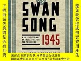 二手書博民逛書店Swansong罕見1945: A Collective Dia