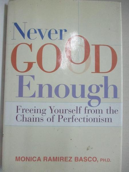 【書寶二手書T1/心靈成長_J8Z】Never Good Enough: Freeing Yourself from the Chains…