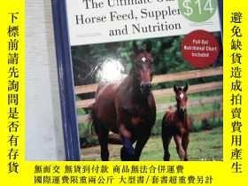 二手書博民逛書店The罕見Ultimate Guide to Horse Feed,Supplents, and Nutritio