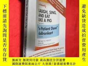 二手書博民逛書店Laugh,罕見Sing, and Eat Like a Pig