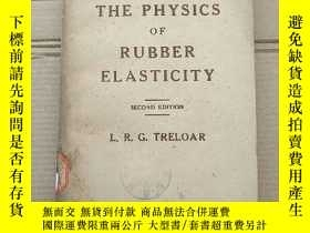二手書博民逛書店the罕見physics of rubber elasticity(P1357)Y173412