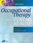 二手書博民逛書店 《Occupational Therapy and Mental Health》 R2Y ISBN:0443064474│Creek
