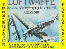 二手書博民逛書店罕見二戰最後的德軍戰鬥機部隊Y292991 ADRIAN WEIR ARMS AND ARMOUR 出版20