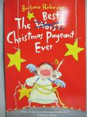 【書寶二手書T1/少年童書_MQQ】The Best Christmas Pageant Ever_Robinson, Barbara/ Brown, Judith Gwyn (ILT)