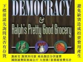 二手書博民逛書店Capitalism,罕見Democracy, And Ralph s Pretty Good Grocery.奇