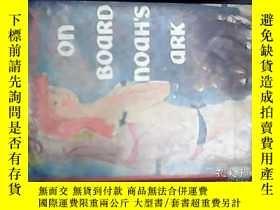 二手書博民逛書店1962年英文原版精裝--On罕見Board Noah s Ar