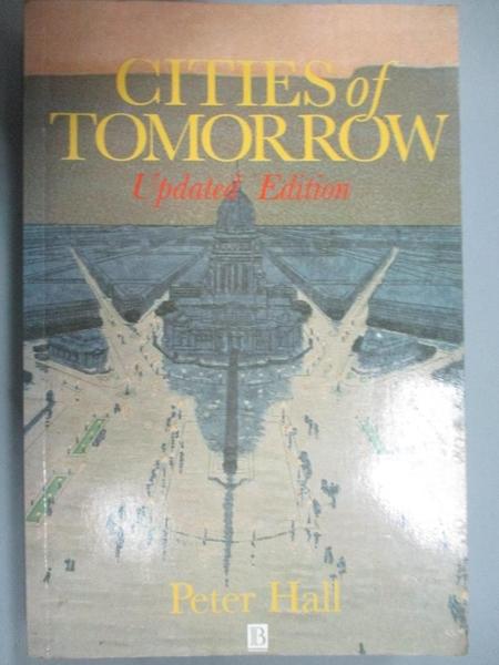 【書寶二手書T1/建築_JLH】Cities of Tomorrow: An Intellectual History of…