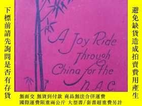 二手書博民逛書店A罕見JOY RIDE THROUCH CHINA FOR THE N.A.C(二十 英文原版《中華護士會之旅》,