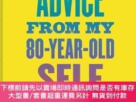 二手書博民逛書店Advice罕見from My 80 Year Old Self: Real Words of Wisdom fr
