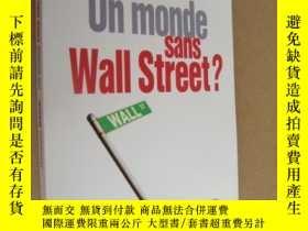 二手書博民逛書店Un罕見monde sans Wall Street? 法文原版 24開Y164737 Francois Mo