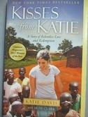 【書寶二手書T7/原文書_NDK】Kisses from Katie-A Story of Relentless Lov
