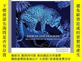 二手書博民逛書店Fierce罕見and Fragile: Big Cats in