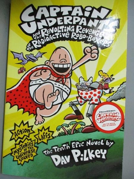 【書寶二手書T1/原文小說_KPO】Captain Underpants and the Revolting Revenge of the Radioactive Robo-Boxers_Dav Pilkey