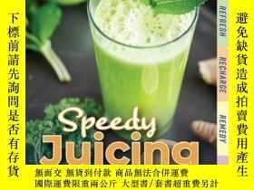二手書博民逛書店Speedy罕見Juicing: 120 Healthy and Delicious Juices and Smo