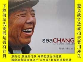 二手書博民逛書店Sea罕見Change(布面精裝12開)Y333530 出版2009