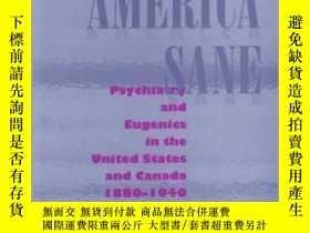 二手書博民逛書店Keeping罕見America Sane: Psychiatry and Eugenics in the Uni