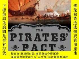 二手書博民逛書店The罕見Pirates Pact: The Secret Alliances Between Historys
