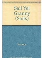 二手書博民逛書店《Sail Yel Granny (Sails)》 R2Y IS