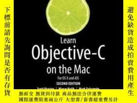 二手書博民逛書店Learn罕見Objective-c On The Mac 2nd EditionY364682 Scott