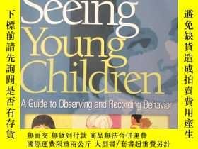 全新書博民逛書店SeeingYoung Children : AGuideto Observingand Recording Be