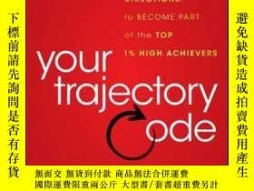 二手書博民逛書店Your罕見Trajectory Code: How to Change Your Decisions, Acti