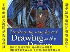 二手書博民逛書店Drawing罕見on the Dream: Finding My Way by ArtY360448 Den